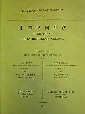 Code Pénal de la République Chinoise: DROIT CHINOIS MODERNE]