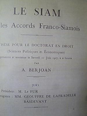Le Siam et les Accords Franco-Siamois: BERJOAN (A.)