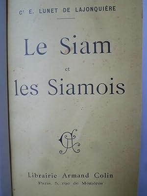 Le Siam et les Siamois: LUNET DE LAJONQUIERE (Ct E.)