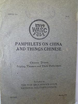 Pamphlets on China and Things Chinese - Chinese Drama - Peiping Theaters and Their Performers: [...