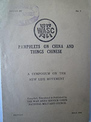 Pamphlets on China and Things Chinese - A Symposium on the New Life Movement: W.A.S.C.] [NEW LIFE ...
