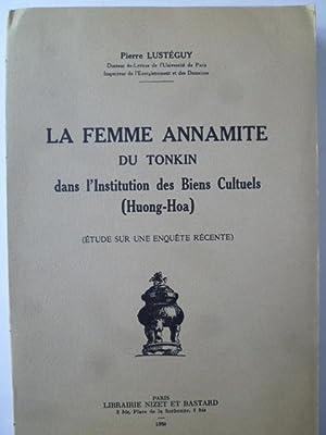 La Femme Annamite au Tonkin dans l'Institution des Biens Cultuels (Huong-Hoa) - (Etude sur une...