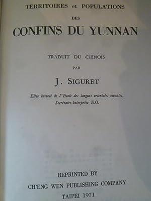 Territoires et Populations des Confins du Yunnan - Traduit du Chinois par J. Siguret: SIGURET (J.)