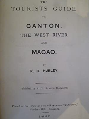 "The Tourists Guide to Canton the West River and Macao. Hong Kong, Office of the ""HongKong ..."