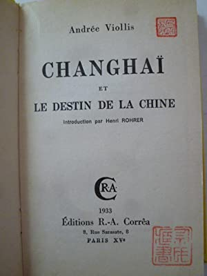 Changhaï et Le Destin de la Chine: VIOLLIS (Andrée)