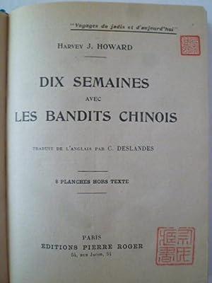 Dix Semaines avec Les Bandits Chinois: HOWARD (Harvey J.)