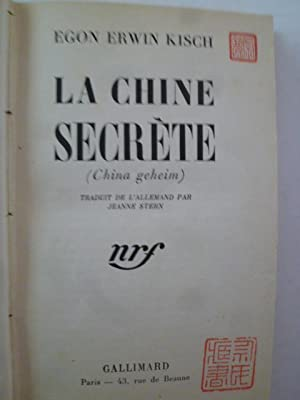La Chine Secrète (China geheim): KISCH (Egon Erwin)