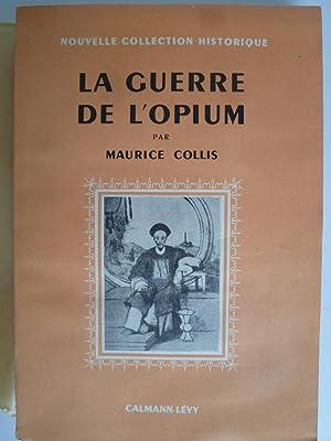 La Guerre de l'Opium: COLLIS (Maurice)