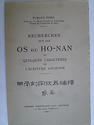 Recherches sur les Os du Ho-Nan et quelques Caractères de l'Ecriture Ancienne: TCHANG ...