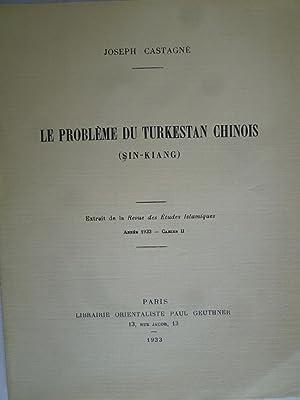 Le Problème du Turkestan Chinois (Sin-Kiang): CASTAGNE (Joseph)