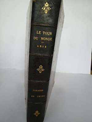 Voyages en Chine, en Asie Centrale, parus dans le Tour du Monde entre 1866 et 1880.: [CHINE] [TOUR ...