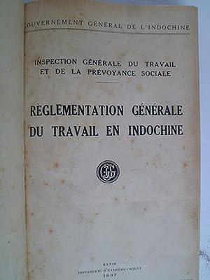 Règlementation Générale du Travail en Indochine et Premier Supplément (...
