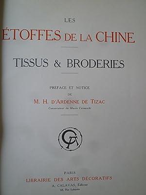 Les Etoffes de la Chine - Tissus & Broderies: ARDENNE DE TIZAC (H. D'.)