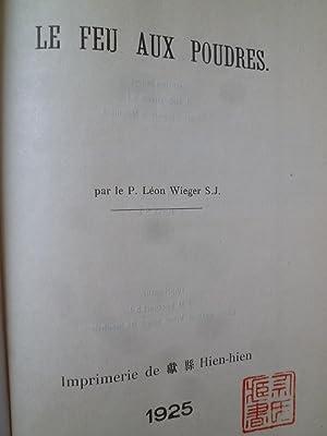 Chine Moderne - Le Feu aux poudres - Boum! - Chaos: WIEGER (P. Léon S.J.)