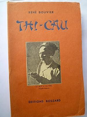 Thi -Cau - Les débuts d'une affaire industrielle aux Colonies (Tonkin): BOUVIER (René)