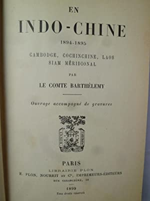 En Indo-Chine 1894-1895 - Cambodge, Cochinchine, Laos, Siam Méridional: BARTHELEMY (Le Comte...