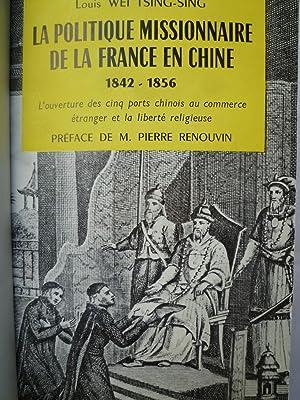 La Politique Missionnaire de la France en Chine 1842-1856 - L'ouverture des cinq ports chinois...