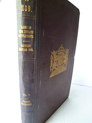 The Laws of the Straits Settlements (edition of 1926): SINGAPORE]