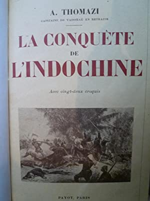 La conquête de l'Indochine: THOMAZI (A.)