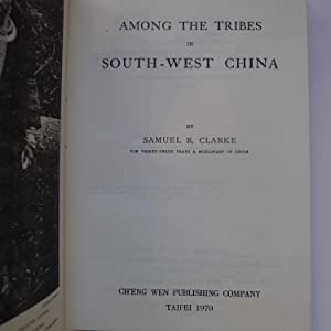Among the Tribes in South-West China: CLARKE (Samuel R.)