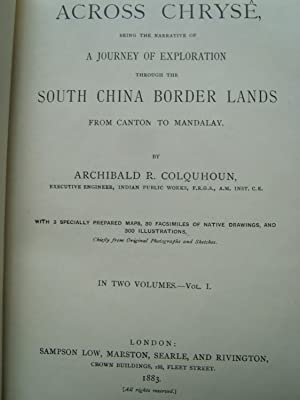 Across Chryse, being the narrative of A Journey of Exploration through the South China Border Lands...