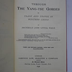 Through the Yang-Tse Gorges or Trade and Travel in Western China: LITTLE (Archibald John)