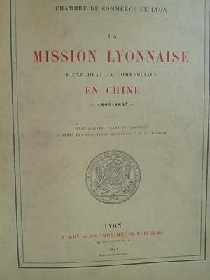 La Mission Lyonnaise d'Exploration Commerciale en Chine: CHINE] [CHAMBRE DE