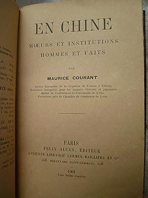 En Chine - Moeurs et Institutions - Hommes et Faits: COURANT (Maurice)