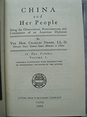 China and Her People, Being the Observations, reminiscences, and Conclusions of an American ...