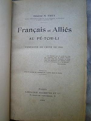 Français et Alliés au Pé-Tchi-li - Campagne de Chine de 1900: FREY (Général H....
