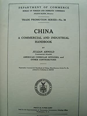 China - A Commercial and Industrial Handbook: ARNOLD (Julean)