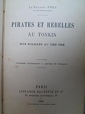 Pirates et Rebelles au Tonkin – Nos Soldats au Yen-Thé: FREY (Colonel)