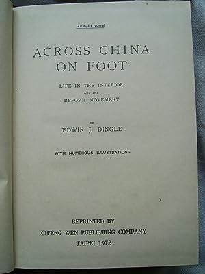 Across China on Foot: DINGLE (Edwin J.)