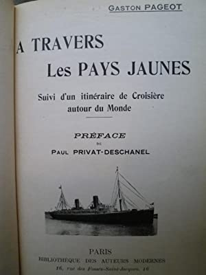A travers les Pays Jaunes - Suivi d'un Itinéraire de Croisière autour du Monde: ...