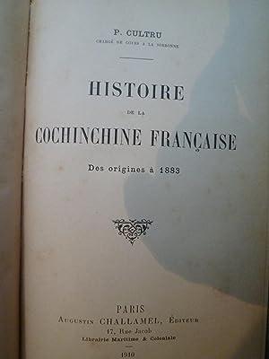 Histoire de la Cochinchine Française des origines à 1883: CULTRU (P.)