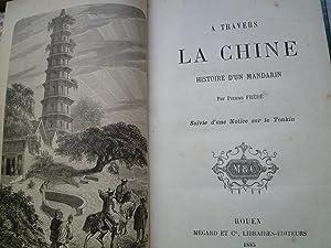 A Travers La Chine - Histoire d'un Mandarin suivie d'une notice sur le Tonkin: FRÉDÉ (...