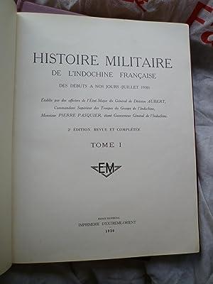 Histoire Militaire de l'Indochine Française, des débuts à nos jours (...