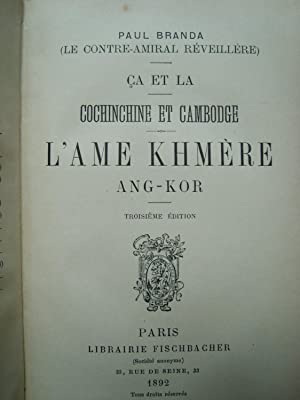 Ca et Là, Cochinchine et Cambodge - L'Ame Khmère - Ang-Kor: BRANDA (Paul) - Le ...