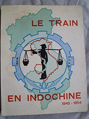 Le Train en Indochine (1945-1954): COUGET (Colonel Georges)