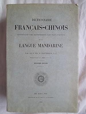 Dictionnaire Français-Chinois contenant les Expressions les plus usitées de la Langue...
