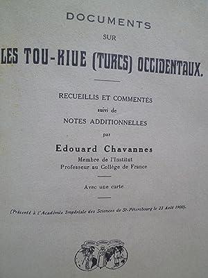 Documents sur les Tou-Kiue (Turcs) Occidentaux, recueillis et commentés, suivi de Notes ...