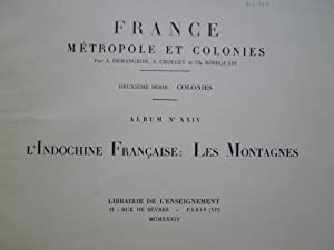 L'Indochine Française: Les Montagnes: DEMANGEON (A.) - CHOLLEY (A.) - ROBEQUAIN (Ch.)