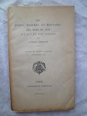 Les Poids, Mesures et Monnaies des Mers du Sud aux XVIe et XVIIe siècles: FERRAND (Gabriel)