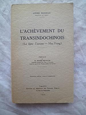 L'Achèvement du Transindochinois (La Ligne Tourane - Nha-Trang): MAIGNAN (André)
