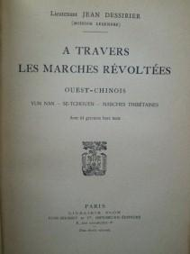 A Travers les Marches Révoltées - Ouest Chinois - Yun Nan - Se-Tchouen - Marches Thib...