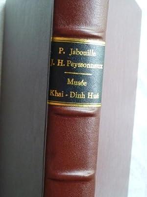MUSEE KHAI DINH - HUE: JABOUILLE (P.) - PEYSSONNAUX (H.)