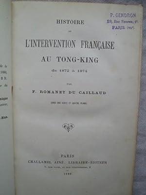 Histoire de l'Intervention Française au Tong-Kin de 1872 à 1874: ROMANET DU ...
