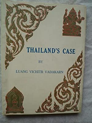 Thailand's Case: LUANG VICHITR VADAKARN