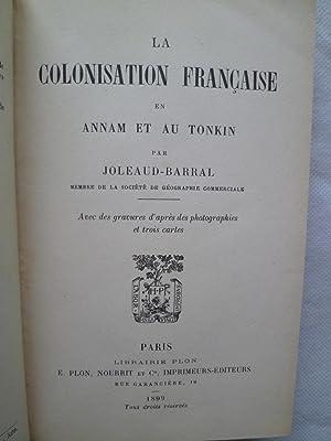 La Colonisation Française en Annam et au Tonkin: JOLEAUD-BARRAL