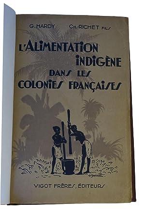 Alimentation Indigène dans les Colonies Françaises - Protectorats et Territoires sous...